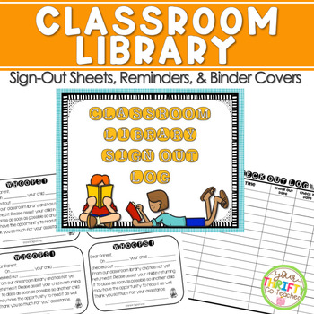 Classroom Library Sign Out Sheets, Reminders, Binder Cover