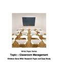 Classroom Management Children Gone Wild: Research Paper an