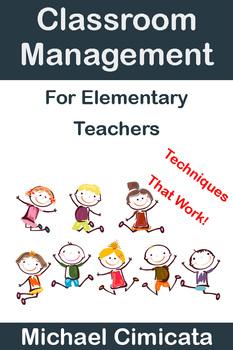 Classroom Management For Elementary Teachers: Techniques T