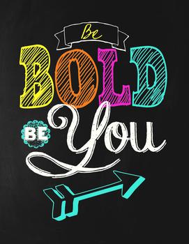 Classroom Motivational Poster - Chalkboard Theme - Be Bold