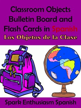 Classroom Objects Bulletin Board and Flash Cards in Spanish