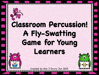 Classroom Percussion! A Fly-Swatting Listening Game for Yo