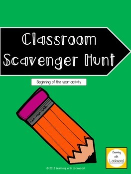 Classroom Scavenger Hunt - Beginning of the Year Activity