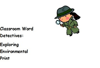 Classroom Word Detectives:  Exploring Environmental Print