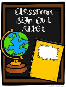Classroom/Bathroom Sign-Out Sheet