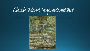 Claude Monet - Impressionism PowerPoint
