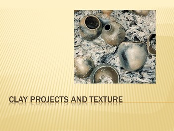 Clay and Texture Power Point