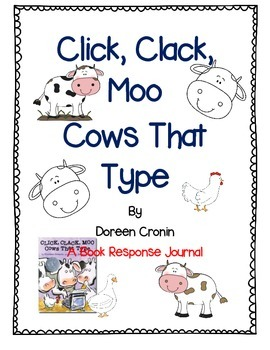 Click Clack Moo, Cows That Type-A Complete Book Response Journal