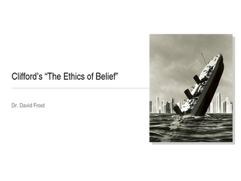 """Clifford's """"The Ethics of Belief"""" - Powerpoint Presentatio"""