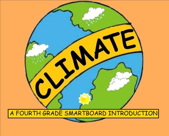 Climate - A Fourth Grade SMARTBoard Introduction