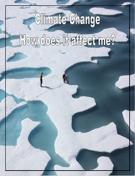 Climate Change: How does it affect me? (UPDATED SEPT. 2016)