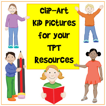 Clip-Art Kid Pictures for Your TPT Resources
