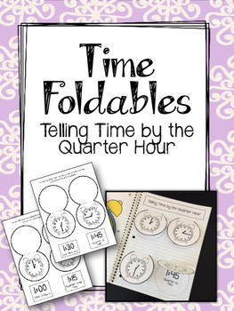 Clock Foldables. Telling time by the Quarter Hour. Interac