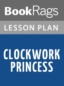 Clockwork Princess Lesson Plans