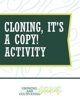 Cloning! Its a copy!