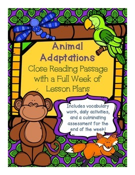 "Close Read: ""Animal Adaptations"" Full Week Lesson Plans In"