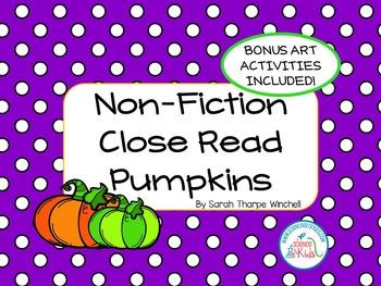 Close Read Pumpkins Non- Fiction with Bonus Art Activities