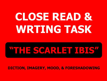 """Close Read and Writing """"The Scarlet Ibis"""" (Diction Imagery"""
