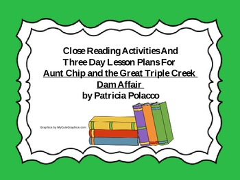 Close Reading Activities for Aunt Chip / Dam Affair by Pat