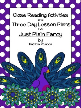 Close Reading Activities for Just Plain Fancy by Patricia Polacco