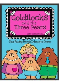 Goldilocks and the Three Bears: Close Reading plus Compreh