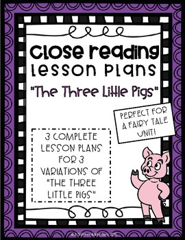 Close Reading Lesson Plans for 3 Variations of The Three L