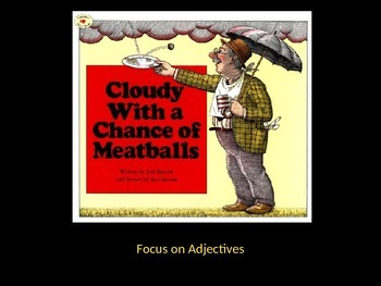 Cloudy With a Chance of Meatballs:      Focus on Adjectives