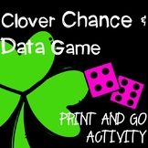 Clover Chance and Data Collection PRINT AND GO ACTIVITY
