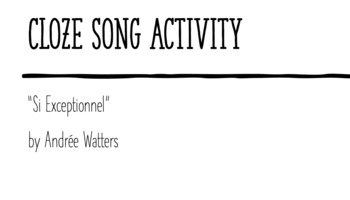 """Cloze Song Activity : """"Si Exceptionnel"""" by Andrée Watters"""