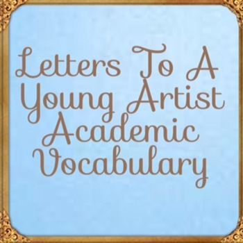 Code X Unit 3 Letters to a Young Artist Academic Vocabular
