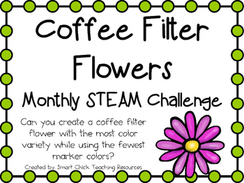 Coffee Filter Flowers ~ Monthly STEAM School-wide Challenge