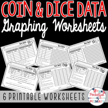 Coin and Dice DATA - Graphing Worksheets
