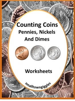 Coin Counting-Pennies, Nickels and Dimes No Prep Cut and P
