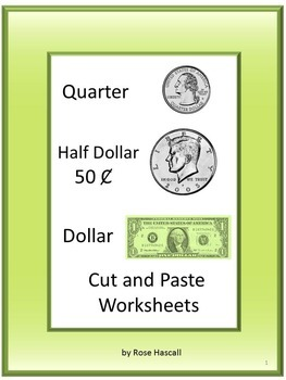 Coins Quarters, Half Dollars, Dollars Cut and Paste Worksheets
