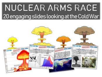 Cold War (40s-50s) Nuclear Arms Race - engaging, highly vi