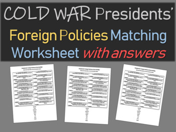 Cold War Presidents' Foreign Policies Matching worksheet (