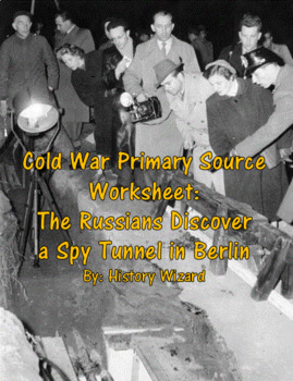 Cold War Primary Source Worksheet: The Russians Discover a