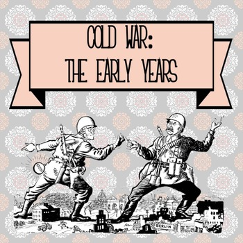 Cold War: The early years PowerPoint