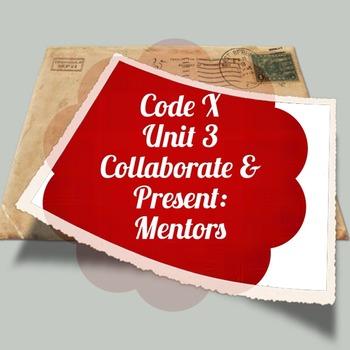 Collaborate and Present ; Unit 3 Code X  Mentors