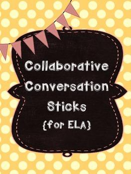 Collaborative Conversation Sticks {for ELA}