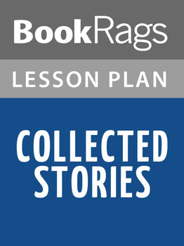 Collected Stories Lesson Plans