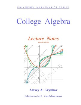 College Algebra, Lecture Notes and Problems.  Alexey A. Kryukov