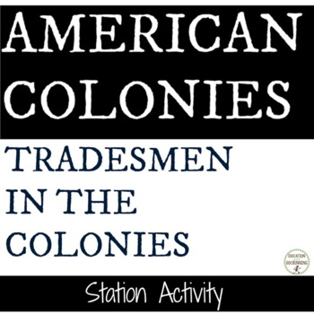 American Colonies the Tradesmen in the Colonies Station Ac