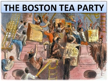 U.S. History - Colonial America - The Boston Tea Party - T