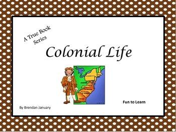 Colonial Life ~ A True Book