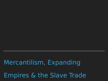 Colonization, Mercantilism, Columbian Exchange & Slave Tra
