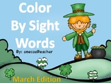Color By Sight Word- March Edition- St. Patrick's