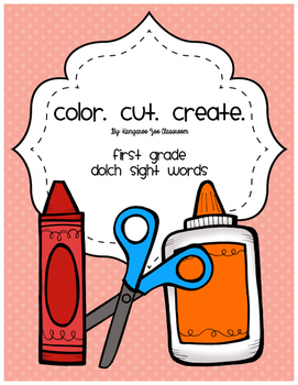 Color. Cut. Create.: First Grade Dolch Sight Words