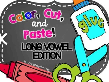 Color, Cut, and Paste! (Long Vowel Edition)