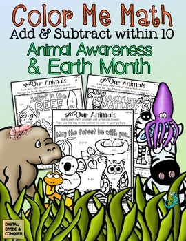 Color Me Math!  Add & Subtract within 10.  Earth Day & Ani